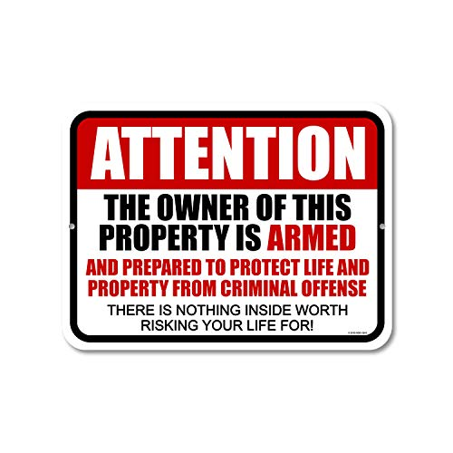 Honey Dew Gifts No Trespassing Sign, Attention The Owner of This Property is Armed 9 inch by 12 inch Metal Aluminum Private Property Signs, Made in USA
