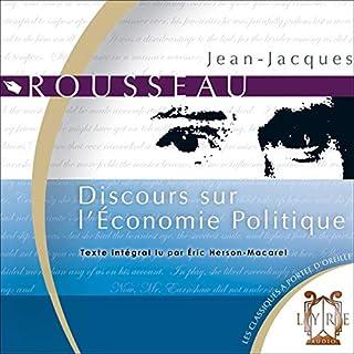 Discours sur l'économie politique                   De :                                                                                                                                 Jean-Jacques Rousseau                               Lu par :                                                                                                                                 Éric Herson-Macarel                      Durée : 1 h et 34 min     1 notation     Global 5,0