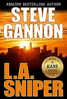 L.A. Sniper (A Kane Novel) by [Steve Gannon]