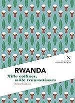 Rwanda - Mille collines, mille douleurs de Colette Braeckman