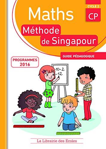 Mathematiques CP Methode de Singapour, Guide Pédagogique Edition 2016