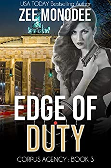 Edge of Duty: A Corpus Agency Romantic Espionage Thriller by [Zee Monodee]