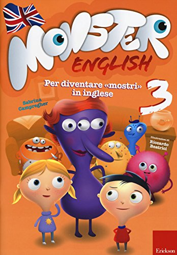 Monster english. Per diventare «mostri» in inglese. Con adesivi: 3