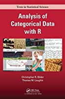 Analysis of Categorical Data with R (Chapman & Hall/CRC Texts in Statistical Science)