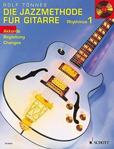 Die Jazzmethode für Gitarre - Rhythmus: Akkorde - Begleitung - Changes. Gitarre. Ausgabe mit CD. by Rolf Tönnes (2002-01-09)