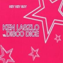 Hey Hey Guy by Ken Laszlo Vs. Disco Dice (2005-07-12)