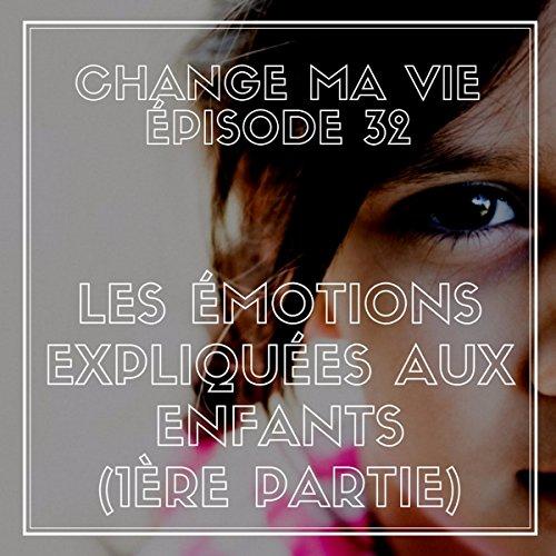 Les Émotions expliquées aux enfants : 1ère partie audiobook cover art