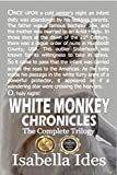 White Monkey Chronicles: The Complete Trilogy