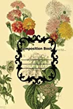 Composition Book (Journal) - Flower Illustrations 100 college Ruled Pages - Stud: Botanical Illustrations From 1887