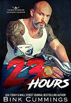 23 Hours (Sacred Sinners MC- Mother Chapter Book 1) by [Bink Cummings]