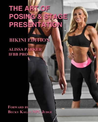 The Art of Posing and Stage Presentation Bikini Edition