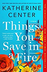Things You Save in a Fire by Katherine Center book cover