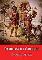 Robinson Crusoe: A novel by Daniel Defoe published in 1719