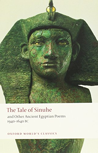 The Tale of Sinuhe: and Other Ancient Egyptian Poems 1940-1640 B.C. (Oxford World's Classics)