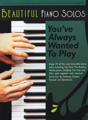 Beautiful Piano Solos You've Always Wanted To Play -For Piano-: Noten, Sammelband für Klavier