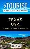 GREATER THAN A TOURIST- TEXAS USA: 50 Travel Tips from a Local (Greater Than a Tourist United States)