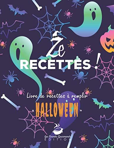 Ze Recettes - Livre de recettes à remplir Halloween: v1-11 Carnet de recettes de cuisine à personnaliser pour Halloween   125 pages 60 fiches recettes sur 2 pages   Grand Format   fond violet fantômes