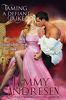 Taming a Defiant Duke (Taming the Heart Book 8) by [Tammy Andresen]