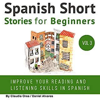Spanish: Short Stories for Beginners                   By:                                                                                                                                 Claudia Orea,                                                                                        Daniel Alvares                               Narrated by:                                                                                                                                 Abel Franco,                                                                                        Lucia Bodas                      Length: 7 hrs and 28 mins     1 rating     Overall 5.0