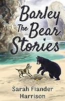 Barley The Bear Stories