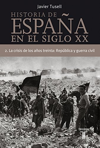Historia de España en el siglo XX - 2: La crisis de los años treinta: República y Guerra Civil eBook: Tusell, Javier: Amazon.es: Tienda Kindle