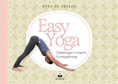 Easy Yoga: oefeningen in kracht & ontspanning