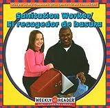 Sanitation Worker/El Recogedor de Basura (People in My Community)