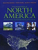 Geography of North America, The: Environment, Political Economy, and Culture