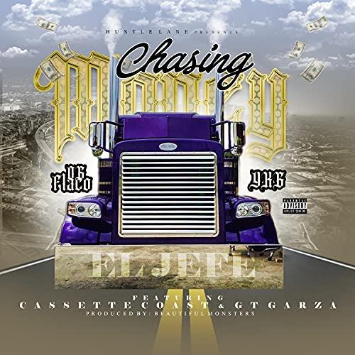 Chasing Money (feat. YKG, Cassette Coast & GT Garza) [Explicit]
