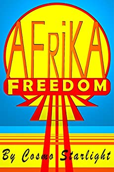 Freedom Afrika (Freedom Nations Book 2) by [Cosmo Starlight]