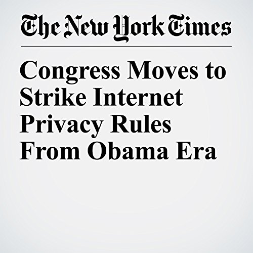 Congress Moves to Strike Internet Privacy Rules From Obama Era copertina