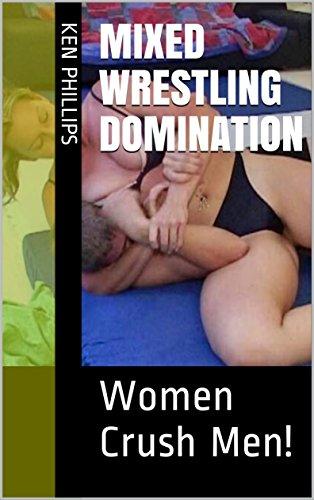 Mixed Wrestling Domination: Women Crush Men! (English Edition)