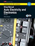 Auto Electricity & Electronics Shop Manual, A6 (G-W Training Series for ASE Certification)