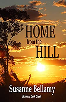 Home from the Hill (Home to Lark Creek Book 4) by [Susanne Bellamy]