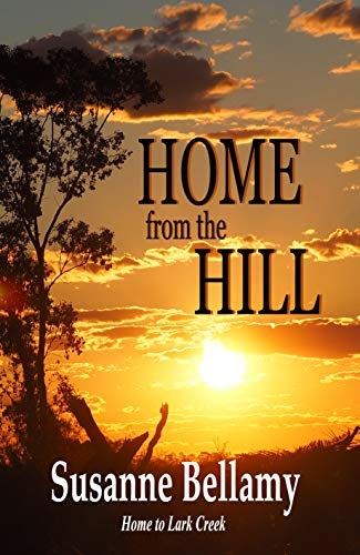 Book: Home from the Hill (Home to Lark Creek Book 4) by Susanne Bellamy