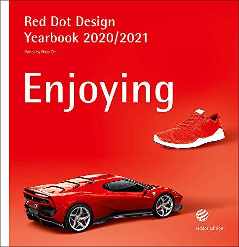 Enjoying 2020/2021: Red Dot Design Yearbook 2020/2021 (Red Dot Design Yearbook / Living, Doing, Working, Einjoying)