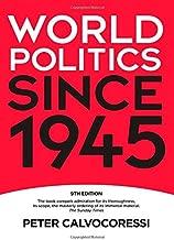 World Politics since 1945 by Peter Calvocoressi (2008-11-01)