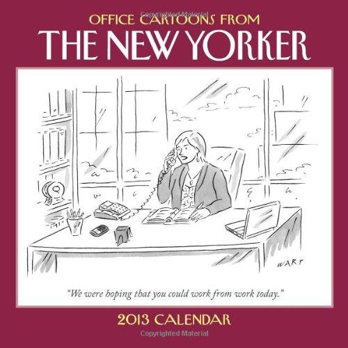 Office Cartoons from the New Yorker 2013 Calendar