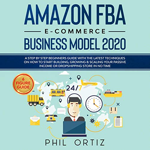 Amazon FBA E-Commerce Business Model 2020 cover art