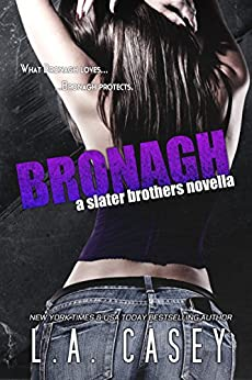 BRONAGH: Slater Brothers Book 1.5 by [L.A. Casey, JaVa Editing]