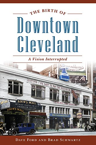 The Birth of Downtown Cleveland: A Vision Interrupted (English Edition)