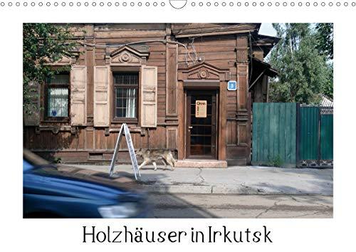 Holzhäuser in Irkutsk (Wandkalender 2021 DIN A3 quer)