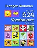 Français Roumain Bilingue Mes 624 Vocabulaire Premiers Mots: Francais Roumain imagier...