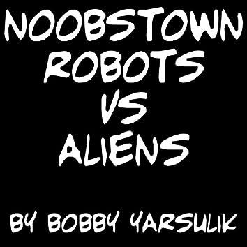 Noobstown: Robots Vs. Aliens