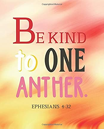 Be kind to one anther: Christian Kid Journal Note Book Lined (8  x 10),   Christian Art Gifts  Blank Lined book 132 pages: Volume 7