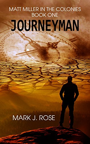 Matt Miller in the Colonies: Book One: Journeyman by [Mark J. Rose]