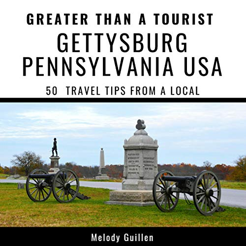 Greater Than a Tourist - Gettysburg Pennsylvania USA: 50 Travel Tips from a Local audiobook cover art