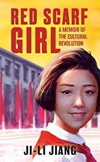 Red Scarf Girl: A Memoir of the Cultural Revolution by Ji-li Jiang (2004-07-29)