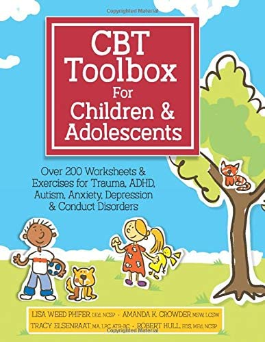 CBT Toolbox for Children Adolescents Over 200 Worksheets Exercises for Trauma ADHD Autism Anxiety product image