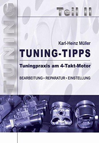 Tuning-Tipps. Teil 2: Tuningpraxis am 4-Takt-Motor